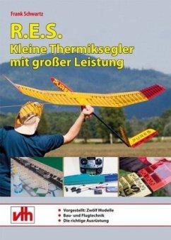 R.E.S. - Kleine Thermiksegler mit großer Leistung - Schwartz, Frank