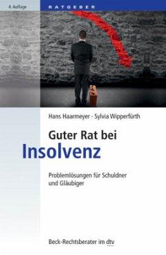 Guter Rat bei Insolvenz - Haarmeyer, Hans; Wipperfürth, Sylvia