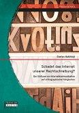 Schadet das Internet unserer Rechtschreibung? Der Einfluss von Internetkommunikation auf orthographische Fähigkeiten