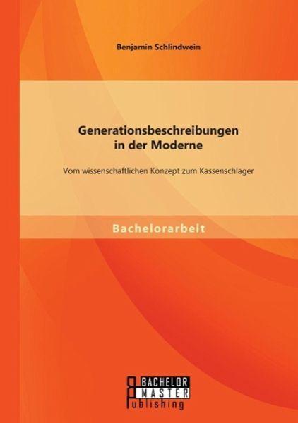 Generationsbeschreibungen In Der Moderne: Vom Wissenschaftlichen Konzept  Zum Kassenschlager