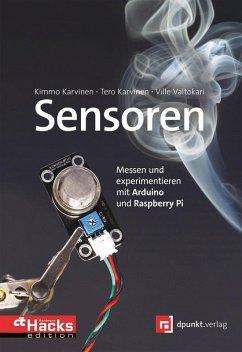 Sensoren - messen und experimentieren mit Arduino und Raspberry Pi (eBook, PDF) - Karvinen, Kimmo; Karvinen, Tero; Valtokari, Ville