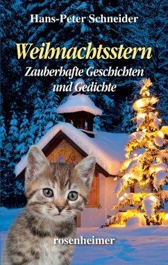 Weihnachtsstern - Zauberhafte Geschichten und Gedichte (eBook, ePUB) - Schneider, Hans-Peter