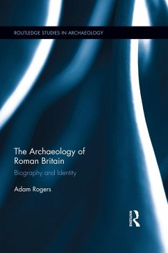 The Archaeology of Roman Britain (eBook, ePUB) - Rogers, Adam