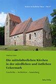 Die mittelalterlichen Kirchen in der nördlichen und östlichen Uckermark (eBook, PDF)