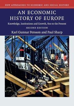 An Economic History of Europe - Persson, Karl Gunnar; Sharp, Paul