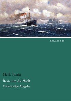 Reise um die Welt - Twain, Mark