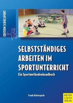 Selbstständiges Arbeiten im Sportunterricht - Achtergarde, Frank