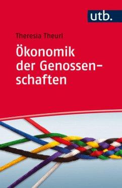 Ökonomik der Genossenschaften - Theurl, Theresia