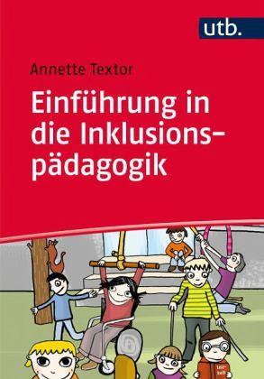 Einführung in die Inklusionspädagogik - Textor, Annette