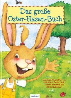 Das große Oster-Hasen-Buch, Vier Bilderbuchgeschichten in einem Band - Moost, Nele; Kullermann, Sabine; Lenk, Fabian; Randerath, Jeanette