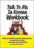 Talk To Me In Korean Workbook - Level 3