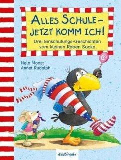 Der kleine Rabe Socke: Alles Schule - jetzt komm ich! - Moost, Nele; Rudolph, Annet