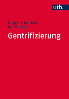 Gentrifizierung - Friedrichs, Jürgen; Glatter, Jan