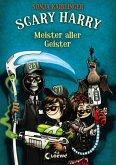 Meister aller Geister / Scary Harry Bd.3