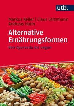 Alternative Ernährungsformen - Keller, Markus; Leitzmann, Claus; Hahn, Andreas