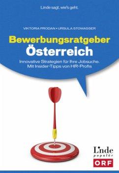 Bewerbungsratgeber Österreich - Prodan, Viktoria; Stowasser, Ursula