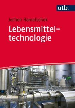 Lebensmitteltechnologie - Hamatschek, Jochen