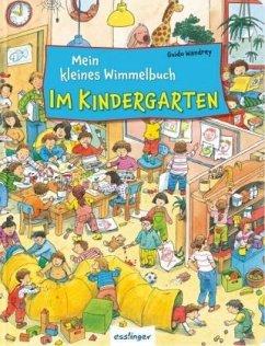 Mein kleines Wimmelbuch - Im Kindergarten - Wandrey, Guido