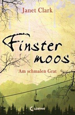Am schmalen Grat / Finstermoos Bd.2