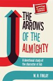 The Arrows of the Almighty: A Devotional Study of the Character of Job