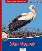 Der Storch / Meine große Tierbibliothek