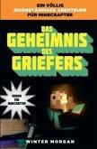 Das Geheimnis des Griefers / Roman für Minecrafter Bd.2