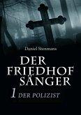 Der Friedhofsänger 1: Der Polizist (eBook, ePUB)