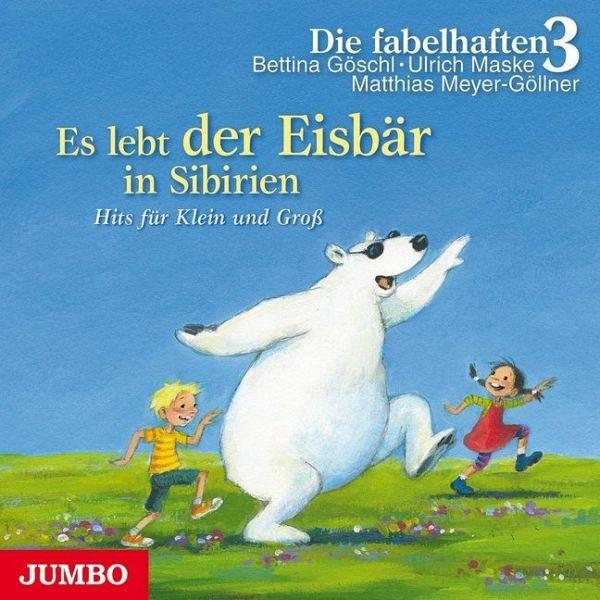 Es lebt der Eisbär in Sibirien, Audio-CD von Bettina