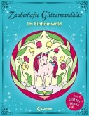 Zauberhafte Glitzermandalas - Im Einhornwald