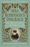 Mrs Robinson's Disgrace, The Private Diary of A Victorian Lady ENHANCED EDITION (eBook, ePUB)