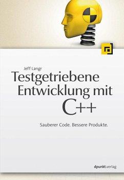 Testgetriebene Entwicklung mit C++ (eBook, ePUB) - Langr, Jeff