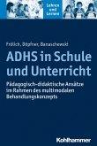 ADHS in Schule und Unterricht (eBook, PDF)