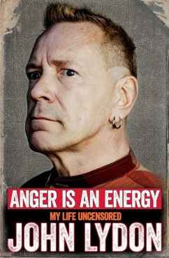 Anger is an Energy: My Life Uncensored (eBook, ePUB) - Lydon, John