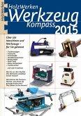 HolzWerken Werkzeug Kompass 2015 (eBook, PDF)