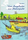 Vom Angelkahn zur Motoryacht (eBook, ePUB)