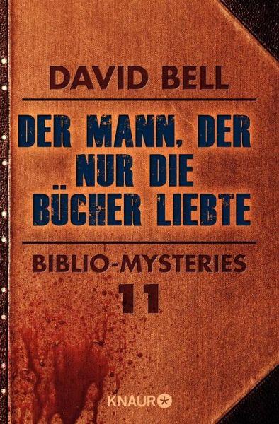 Der Mann, der nur die Bücher liebte (eBook, ePUB) - Bell, David