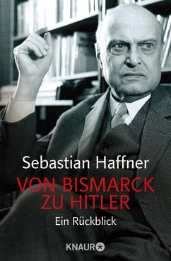 Von Bismarck zu Hitler (eBook, ePUB) - Haffner, Sebastian