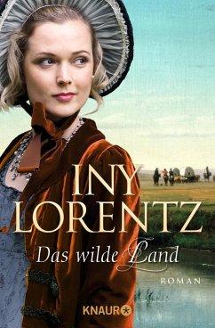 Das wilde Land / Auswanderersaga Bd.3 (eBook, ePUB) - Lorentz, Iny