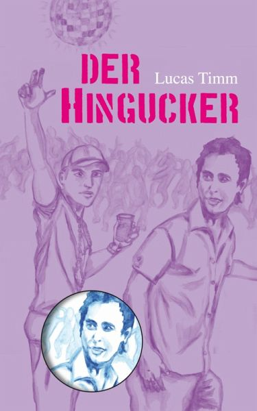 Der Hingucker (eBook, ePUB) - Lucas Timm