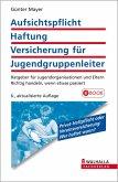 Aufsichtspflicht, Haftung, Versicherung für Jugendgruppenleiter (eBook, ePUB)