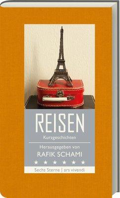 Reisen - Schami, Rafik; Hohler, Franz; Helfer, Monika; Leeb, Root; Köhlmeier, Michael; Dragnic, Natasa