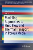 Modeling Approaches to Fluid Flow and Thermal Transport in Porous Media