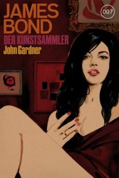 James Bond 17: Der Kunstsammler - Gardner, John