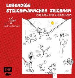 Lebendige Strichmännchen zeichnen - Tschudin, Andreas