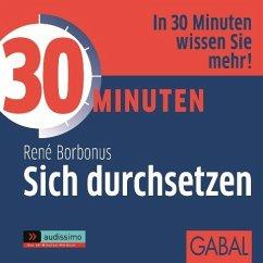 30 Minuten Sich durchsetzen, Audio-CD - Borbonus, René