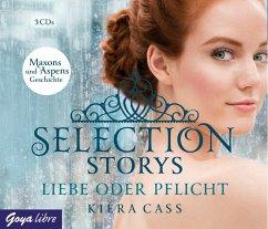 Liebe oder Pflicht / Selection Storys Bd.1 (3 Audio-CDs) - Cass, Kiera
