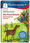 Die Pony-Schule 03: Keine Angst vor Pferden