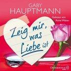 Zeig mir, was Liebe ist, 5 Audio-CDs