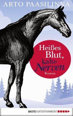 Heißes Blut, kalte Nerven (eBook, ePUB) - Paasilinna, Arto