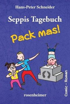 Seppis Tagebuch - Pack mas! - Schneider, Hans-Peter